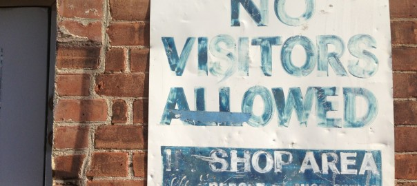 No Visitors / Shop Area