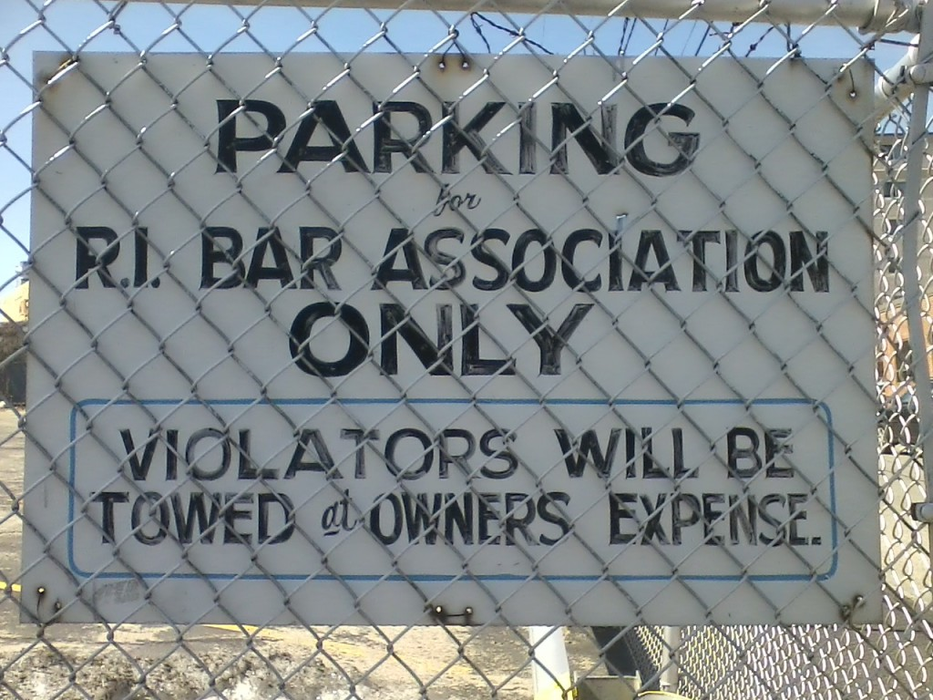 """PARKING for R.I. BAR ASSOCIATION ONLY VIOLATORS WILL BE TOWED at OWNERS EXPENSE."""