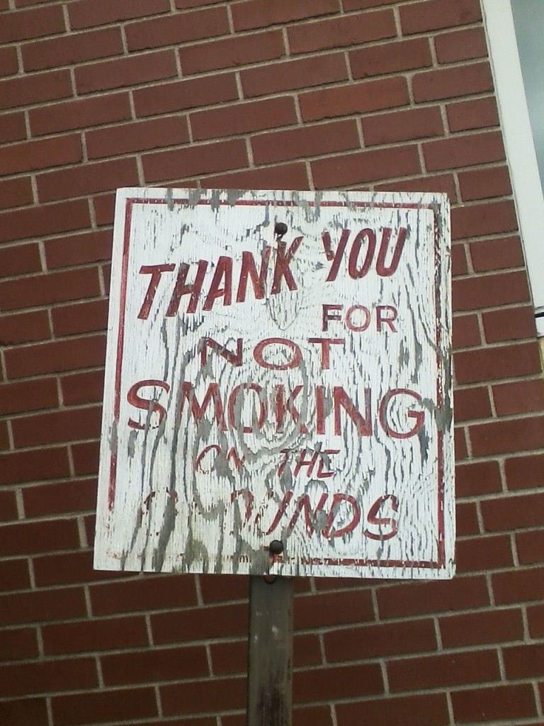 """""""THANK YOU FOR NOT SMOKING ON THE GROUNDS"""""""