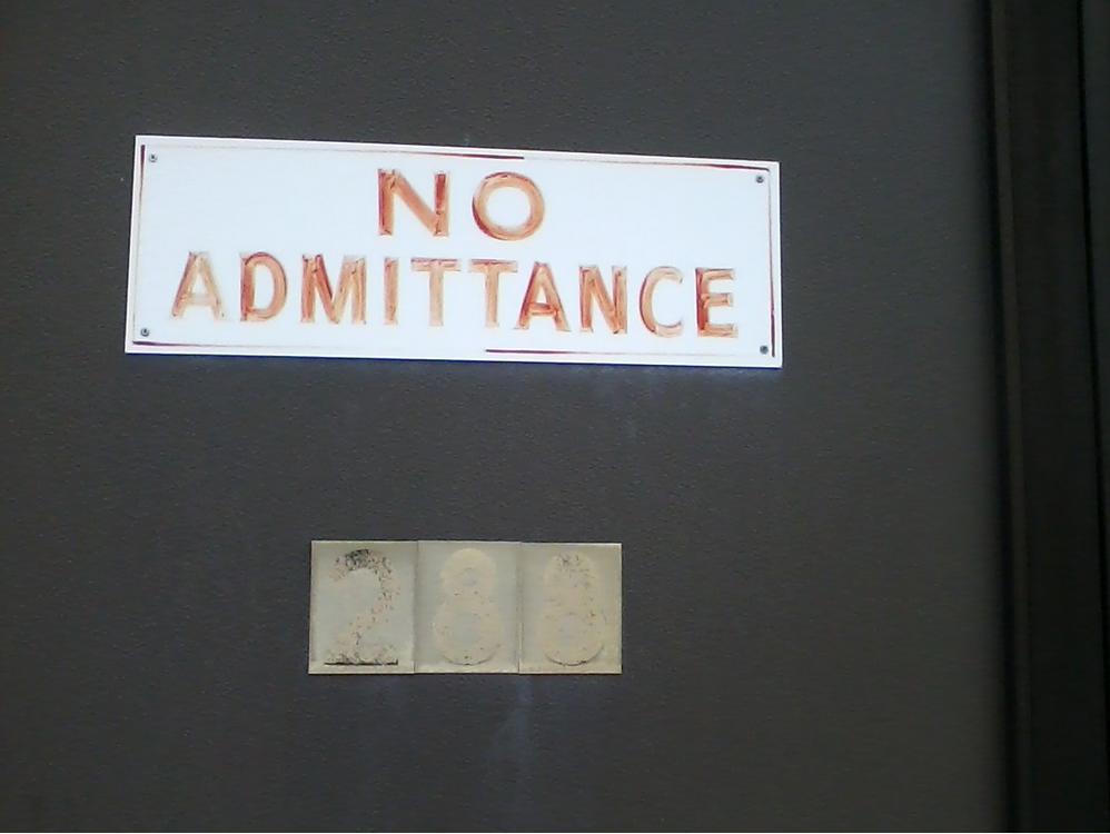 """""""NO ADMITTANCE"""""""