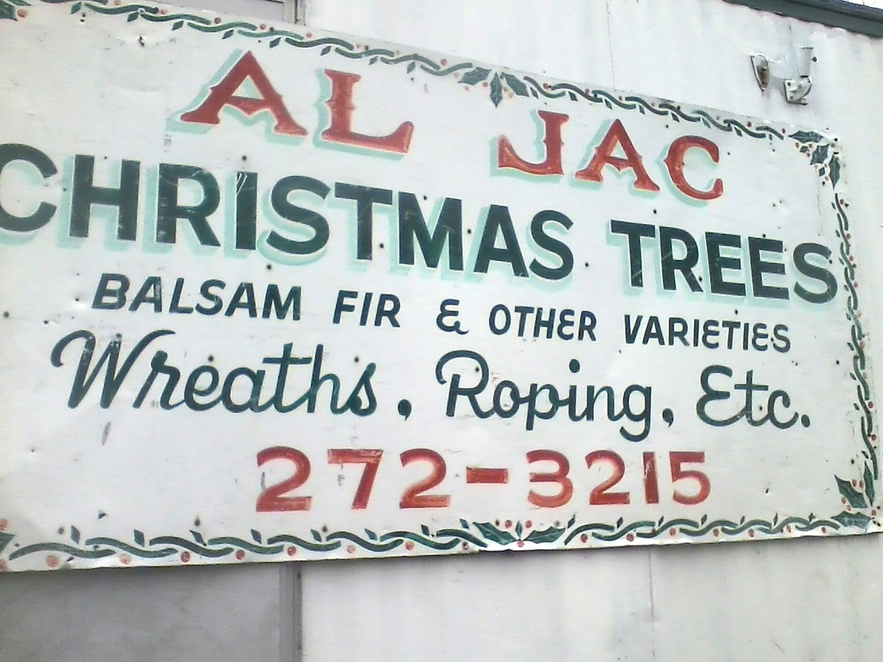 """AL JAC / CHRISTMAS TREES / BALSAM FIR & OTHER VARIETIES / Wreaths, Roping, Etc. / 272-3215"""